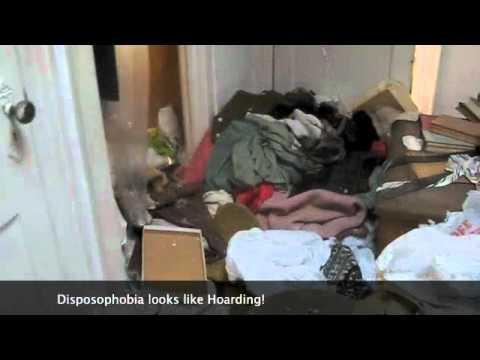 Disposophobia looks like Hoarding.  Regardless what it's called we make it go away!  860-866-7141
