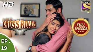 Crossroads - Ep 19 - Full Episode - 18th July, 2018