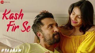 Kash Fir Se | #Yaaram | Jeet Gannguli | Siddhanth Kapoor & Ishita Raj Sharma | Mohit Chauhan |Kumaar