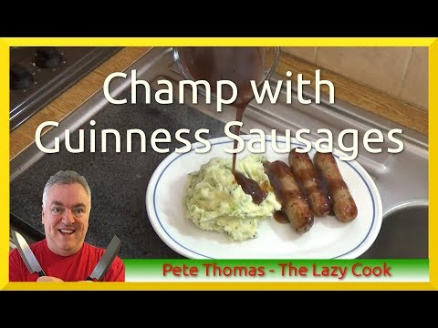 Champ with Guinness Sausages - St Patrick's Day Feast