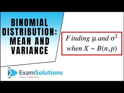 Binomial Distribution - Mean, Variance : ExamSolutions Maths Revision Videos