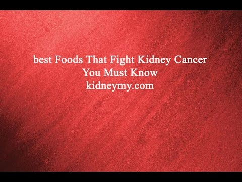 best Foods That Fight Kidney Cancer