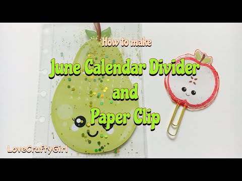 How to make: June Calendar Divider and Paper Clip