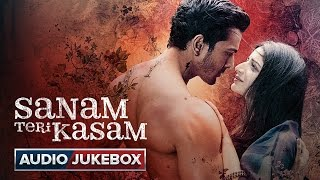 Sanam Teri Kasam Full Songs | Audio Jukebox