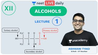 Alcohols - Lecture 1 | Unacademy NEET | LIVE DAILY | Chemistry | Ashwani Sir