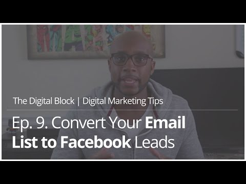 Convert Email List to Facebook Leads | Ep.9