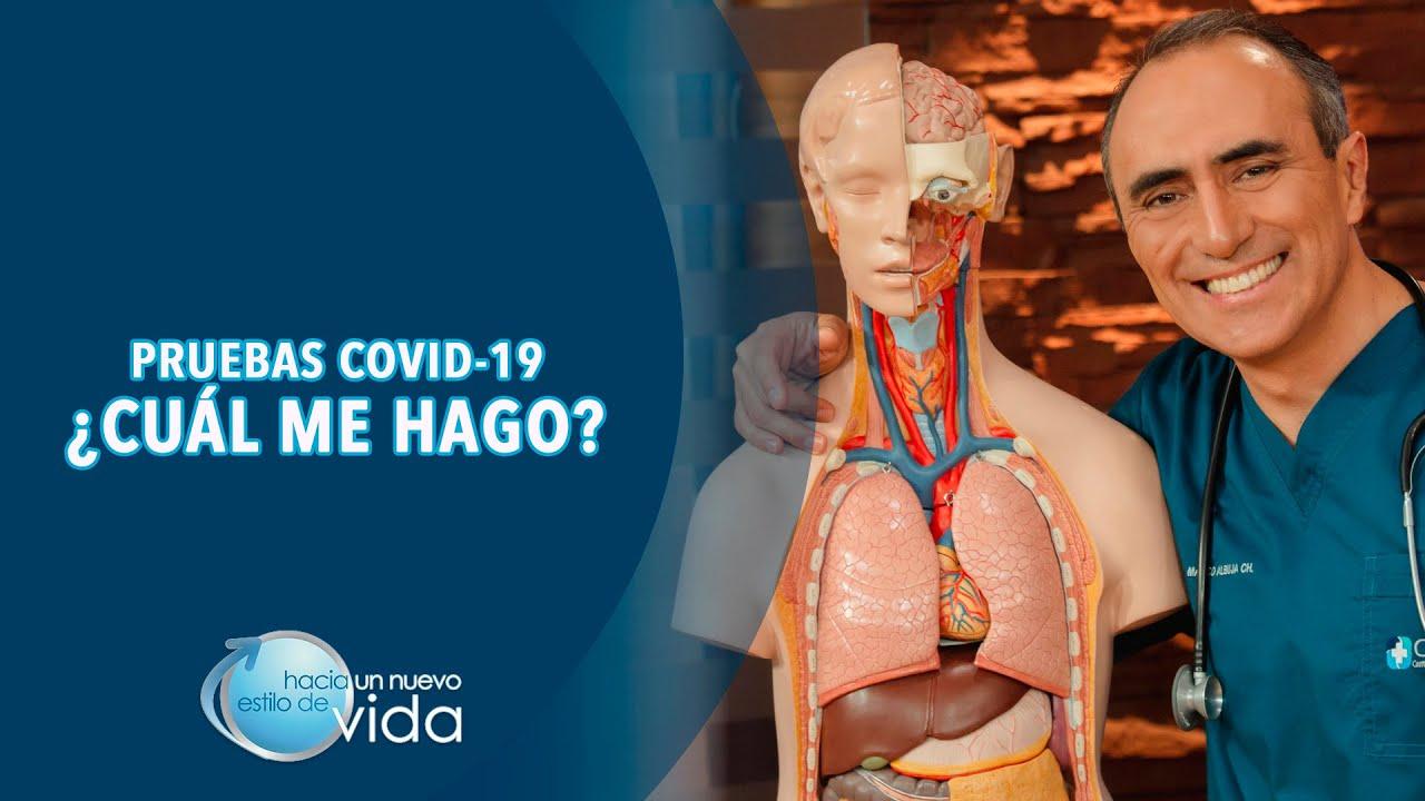PRUEBAS COVID-19 ¿CUÁL ME HAGO? - HACIA UN NUEVO ESTILO DE VIDA