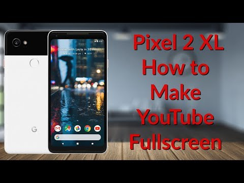 Pixel 2 XL How to Make YouTube Fullscreen - YouTube Tech Guy