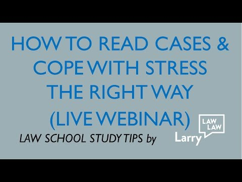 Law School Stress?  How To Read Cases And Cope The Right Way