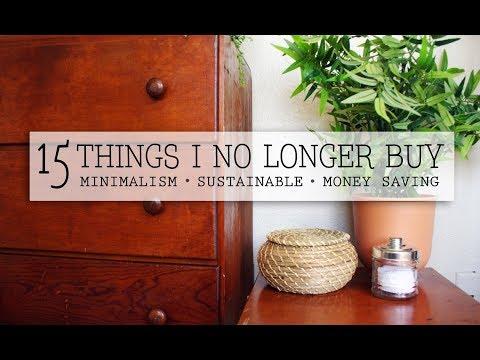 15 THINGS I NO LONGER BUY