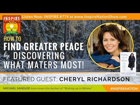 🌟  CHERYL RICHARDSON: Finding Peace by Discovering What Matters Most | Waking up in Winter