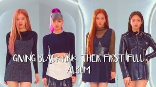 Giving Blackpink their first full album +Comeback date prediction