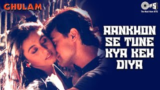 Aankhon Se Tune Kya Keh Diya Ghulam , Aamir Khan & Rani , Kumar Sanu & Alka Yagnik
