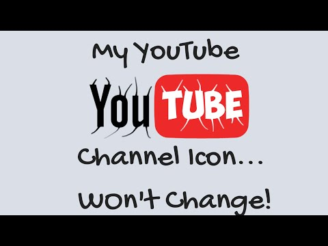 😵🔫My YouTube channel icon won't change!