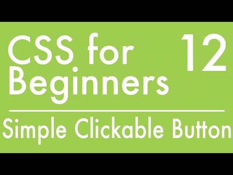 Basics Of CSS - Tutorial 12 - How to Create a Simple Clickable Button for your Website