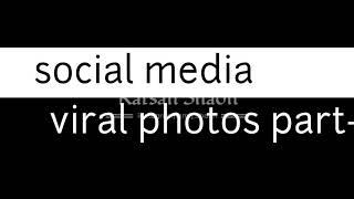 Viral   Photo art   Part 1