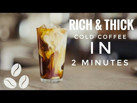Rich & Thick Cold Coffee In 2 Minutes