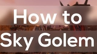 How to get Sky Golem (Guide) - WoW Patch 5.4