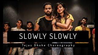 SLOWLY SLOWLY   Guru Randhawa   Tejas Dhoke Choreography   Dancefit Live