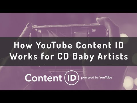 How YouTube Content ID Works for CD Baby Artists
