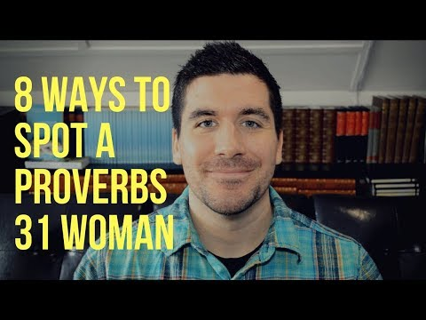 What Is a Proverbs 31 Woman? (Proverbs 31:10-31) How to Be a Virtuous Woman