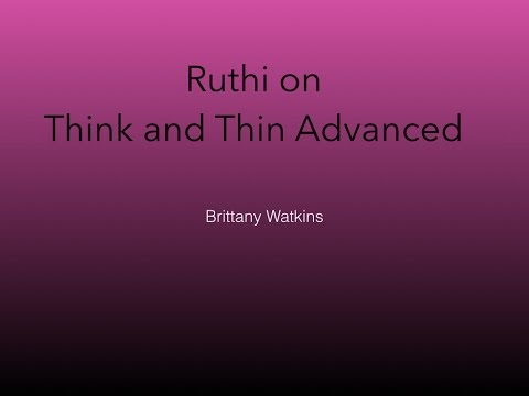 Ruthi on Think and Thin Advanced