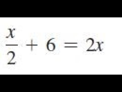x/2 + 6 = 2x, solve the given equations and check the results.