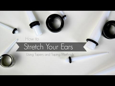 How To |  Stretch Your Ears  | Tapers and Taping Methods