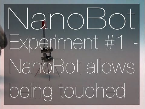 NanoBot  Experiment #1 - NanoBot allows being touched