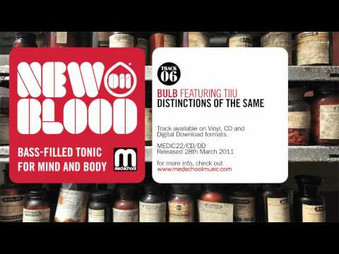 Bulb featuring Tiiu - Distinctions Of The Same - New Blood 011 - Med School