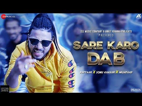 Sare Karo Dab - Official Music Video | Zero To Infinity | Raftaar | Sonu Kakkar | Muhfaad