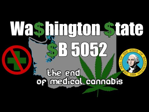 The end of medical cannabis as we know it -  SB 5052 update, WA governor signs bill.