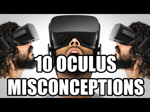 Top 10 Oculus Rift Misconceptions