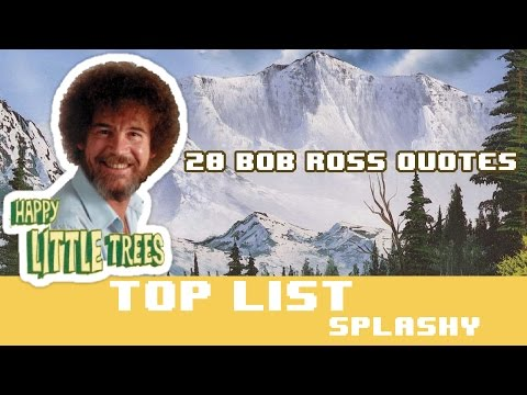 20 Bob Ross quotes from Joy of painting -