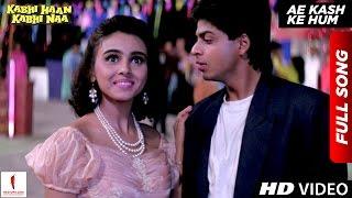 Ae Kash Ke Hum | HD | Full Song | Kabhi Haan Kabhi Naa | Shah Rukh Khan , Suchitra Krishnamurthy