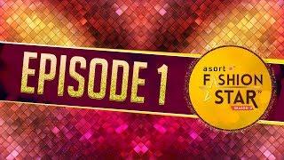 Asort Fashion Star Season 1 Episode 4 - Vidly xyz