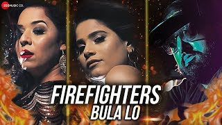 Firefighters Bula Lo - Official Music Video | Olivia Malhotra and Jyotica Tangri ft. Arnie B
