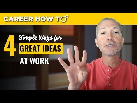 4 Simple Ways to Come Up with Great Ideas at Work