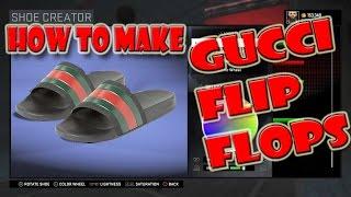 9d3fc1651b6581 How To Make Gucci Flip Flops - NBA 2K16