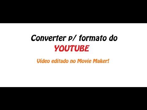 Tutorial - Como converter um vídeo editado no Movie Maker para formato do Youtube!