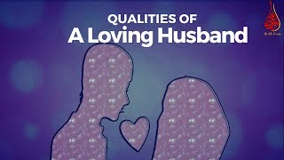 Qualities Of A Loving Husband From The Best Person (ﷺ) Ever