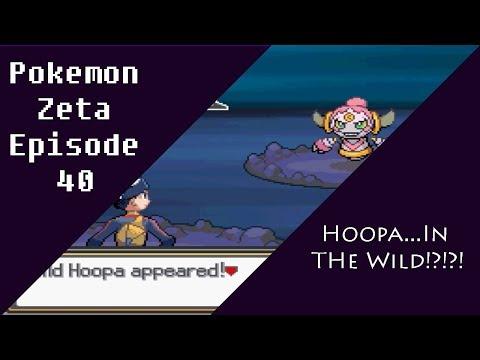 Zeta Episode 40: Hoopa...In The Wild!?!?