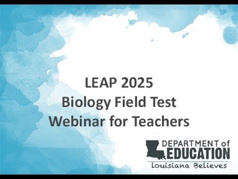 LEAP 2025 Biology Field Test Webinar for Teachers