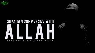 Shaytan Converses With Allah ...