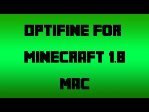 How to Install OptiFine for Minecraft 1.8 (Mac)