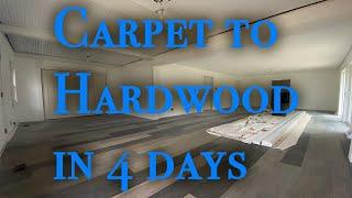 Carpet to Hardwood in 4 days