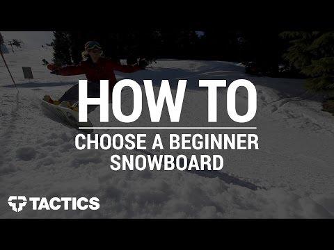 How to Choose a Beginner Snowboard - Tactics.com