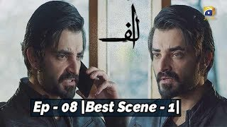 ALIF   Episode 08   Best Scene - 01   Har Pal Geo