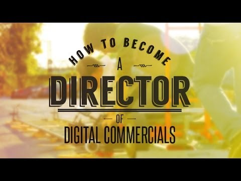 How to Make a Commercial Online | How to Become a Director