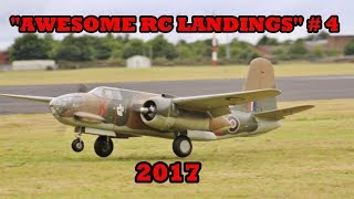 """""""AWESOME RC LANDINGS"""" - WW2 BOMBERS & TRANSPORT ETC # 4 - 2017"""